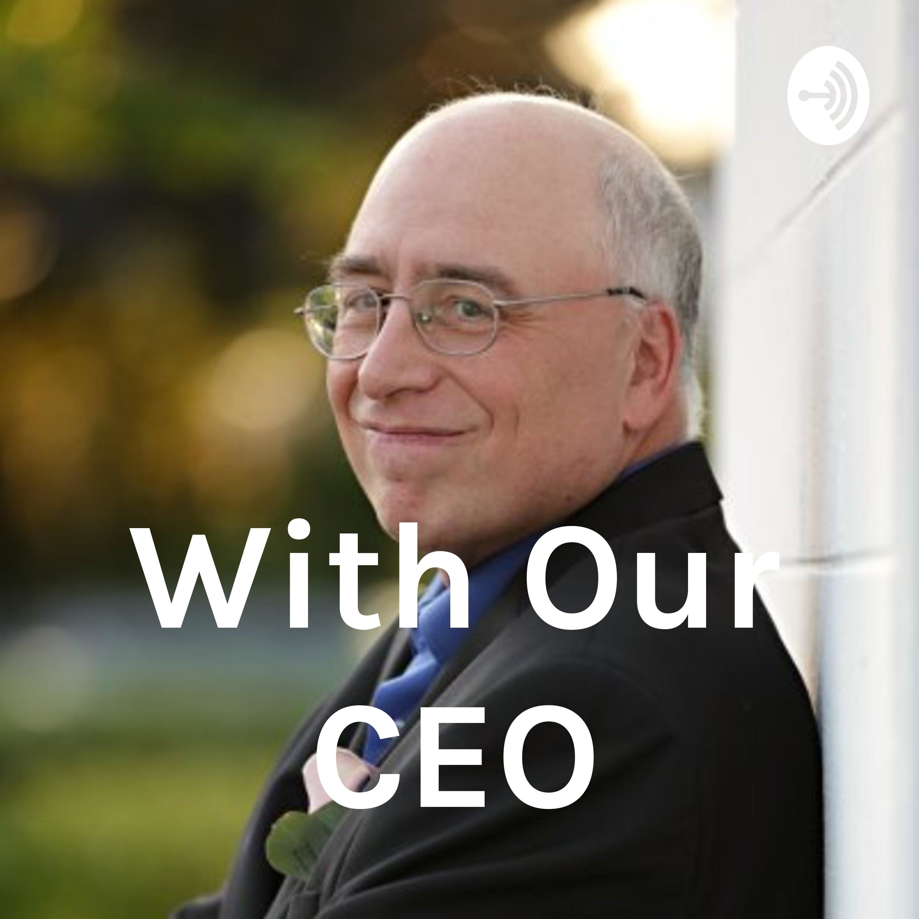 with our ceo logo Podcasts